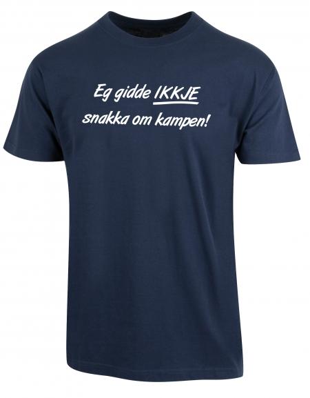 T-skjorte - Eg gidde ikkje snakka om kampen.